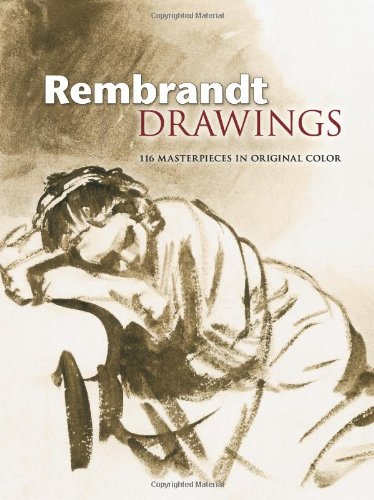 Rembrandt Drawings: 116 Masterpieces in Original Color (Dover Fine Art, History of Art) - Rembrandt