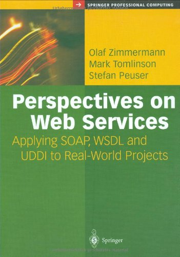 Perspectives on Web Services: Applying SOAP, WSDL and UDDI to Real-World Projects (Springer Professional Computing) - Olaf Zimmermann; Mark R. Tomlinson; Stefan Peuser