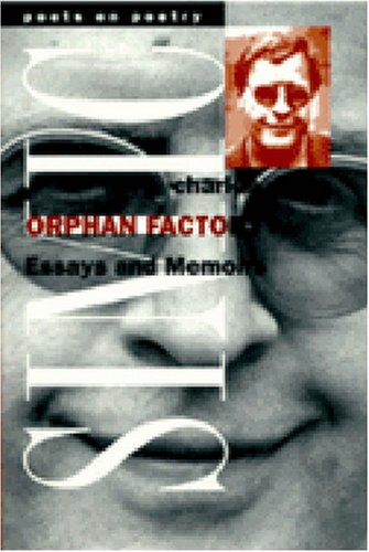 Orphan Factory: Essays and Memoirs (Poets on Poetry) - Charles Simic