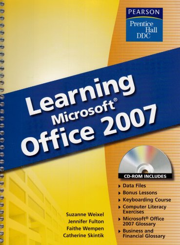 Learning Microsoft Office 2007 (Prentice Hall DDC) - Suzanne Weixel; Jennifer Fulton; Faithe Wempen; Catherine Skintik