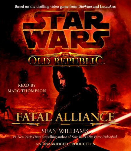Star Wars: The Old Republic - Fatal Alliance - Sean Williams