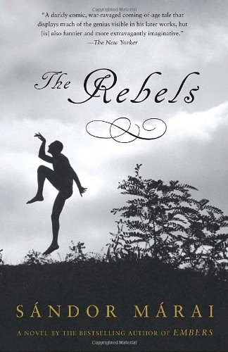 The Rebels (Vintage International) - Sandor Marai