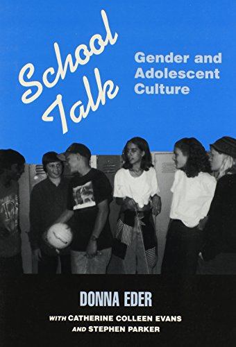 School Talk: Gender and Adolescent Culture - Donna Eder; Catherine Colleen Evans; Parker Stephen