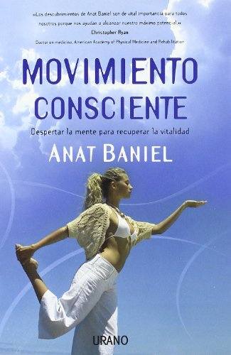 Movimiento consciente (Spanish Edition) - Anat Baniel