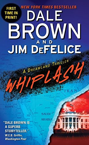 Whiplash: A Dreamland Thriller (Dreamland (Harper Paperback)) - Dale Brown; Jim DeFelice