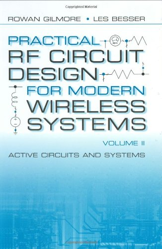 Practical RF Circuit Design for Modern Wireless Systems: Active Circuits and Systems - Rowan Gilmore; Les Besser