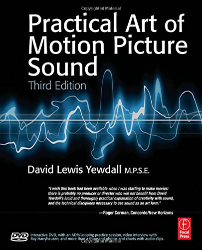 The Practical Art of Motion Picture Sound - David Lewis Yewdall