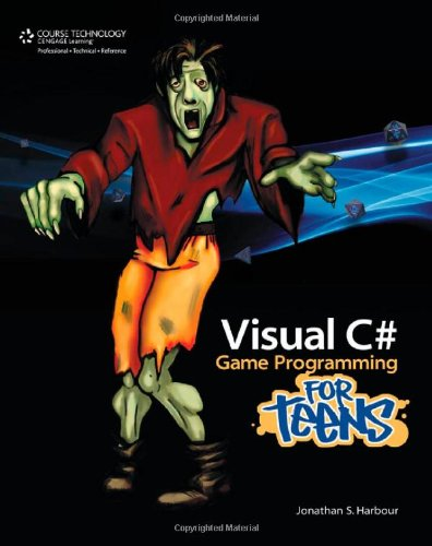 Visual C# Game Programming for Teens - Jonathan S. Harbour