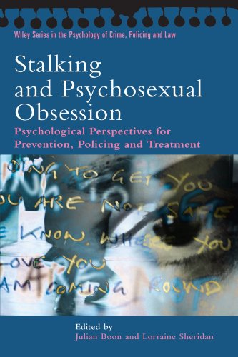 Stalking and Psychosexual Obsession: Psychological Perspectives for Prevention, Policing and Treatment - Julian Boon; Lorraine Sheridan