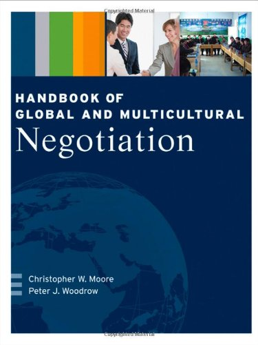 Handbook of Global and Multicultural Negotiation - Christopher W. Moore; Peter J. Woodrow