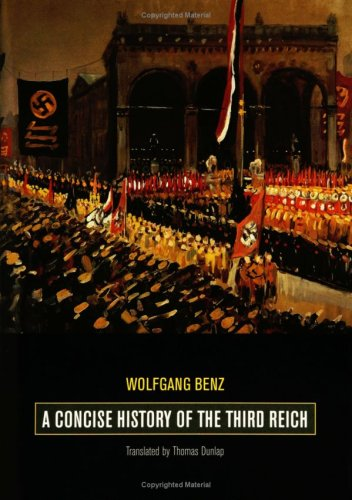 A Concise History of the Third Reich - Wolfgang Benz
