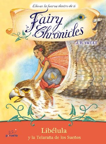 Libelula y la telara?a de los sue?os (Fairy Chronicles) (Spanish Edition) - J.H. Sweet
