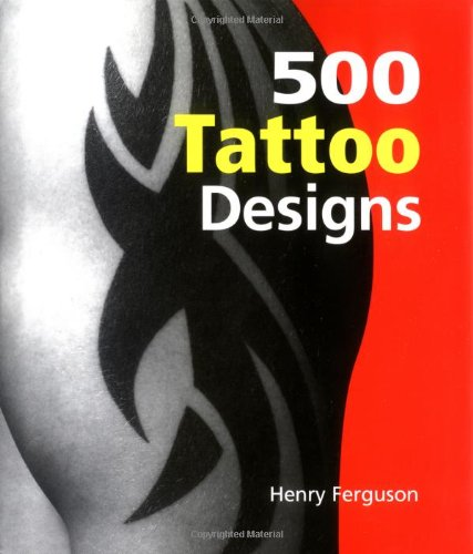 500 Tattoo Designs - Henry Ferguson