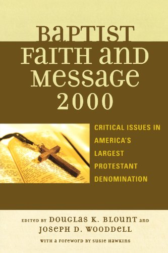 The Baptist Faith and Message 2000: Critical Issues in America's Largest Protestant Denomination - Douglas Blount; Joseph Wooddell