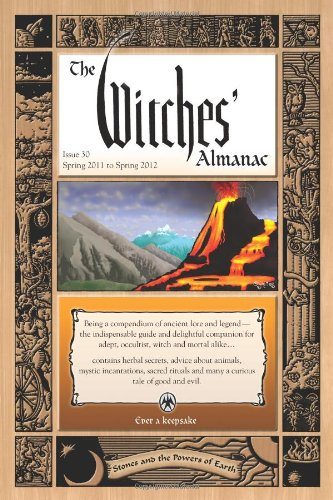 Witches' Almanac, The: Issue 30: Spring 2011 - Spring 2012, Stones and the Powers of Earth - Theitic