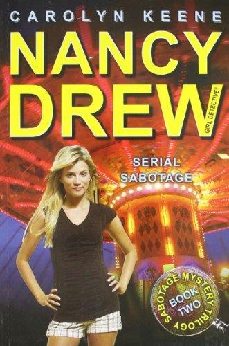 Serial Sabotage (Nancy Drew, Girl Detective: Sabotage Mystery Trilogy, Book 2) - Carolyn Keene