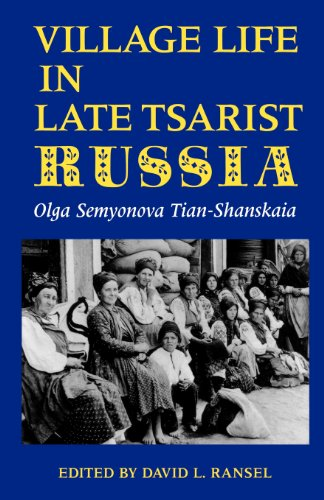 Village Life in Late Tsarist Russia (Indiana-Michigan Series in Russian & East European Studies (Paperback)) - Olga Semyonova Tian-Shanskaia