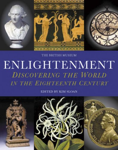 Enlightenment: Discovering the World in the Eighteenth Century - Kim Sloan; Andrew Burnett