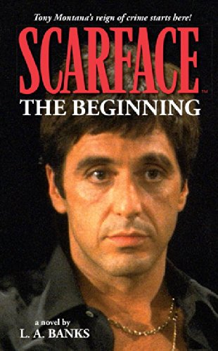 Scarface: The Beginning (v. 1) - L. A. Banks
