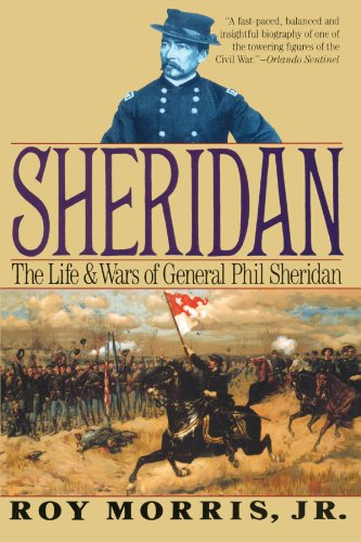 Sheridan: The Life and Wars of General Phil Sheridan - Roy Morris