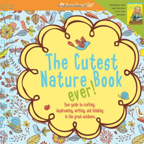 The Cutest Nature Book Ever! (American Girl) - Carrie Anton