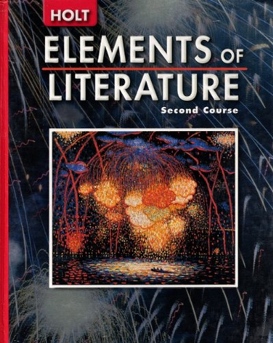 Elements of Literature: Student Edition Grade 8 Second Course 2005 - RINEHART AND WINSTON HOLT