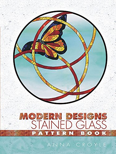 Modern Designs Stained Glass Pattern Book (Dover Stained Glass Instruction) - Anna Croyle