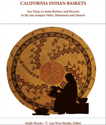 California Indian Baskets: San Diego to Santa Barbara and Beyond to the San Joaquin Valley, Mountains and Deserts (Indian Baskets of Califor - Ralph Shanks
