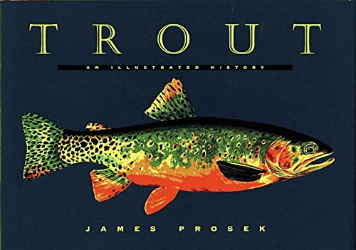 Trout: An Illustrated History - James Prosek