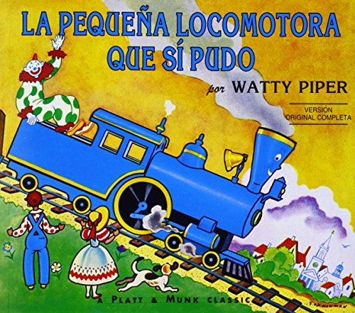 La Pequena Locomotora Que Si Pudo (The Little Engine That Could) (Spanish Edition) - Watty Piper