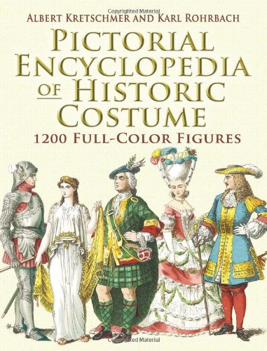 Pictorial Encyclopedia of Historic Costume: 1200 Full-Color Figures (Dover Fashion and Costumes) - Karl Rohrbach