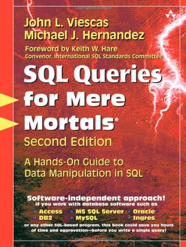 SQL Queries for Mere Mortals: A Hands-On Guide to Data Manipulation in SQL (2nd Edition) - John L. Viescas, Michael J. Hernandez