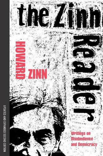 The Zinn Reader: Writings on Disobedience and Democracy - Howard Zinn