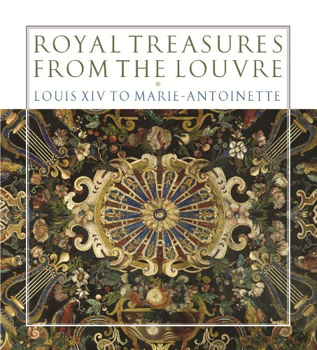 Royal Treasures from the Louvre: Louis XIV to Marie-Antoinette - Marc Bascou; Mich?le Bimbenet-Privat; Martin Chapman