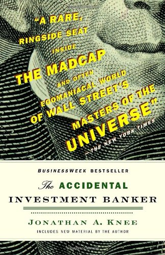 The Accidental Investment Banker: Inside the Decade That Transformed Wall Street - Jonathan A. Knee