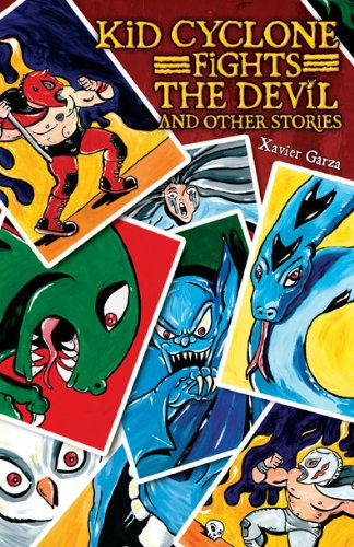 Kid Cyclone Fights the Devil and Other Stories / Kid Ciclon Se Enfrenta a El Diablo Y Otras Historias - Xavier Garza