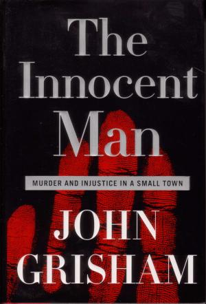 The Innocent Man (prima Zustand) - Grisham, John