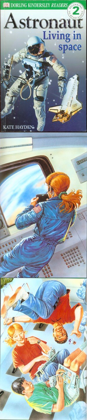 DK Readers: Astronaut, Living in Space (Level 2: Beginning to Read Alone) - Kate Hayden
