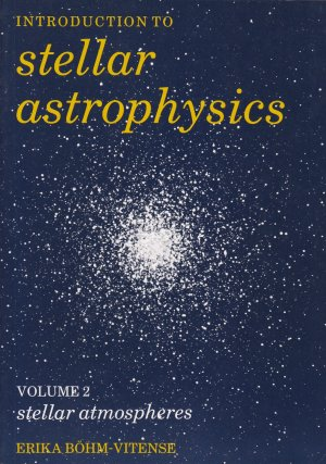 Introduction to Stellar Astrophysics - Volume 2: Stellar atmospheres - Erika Böhm-Vitense