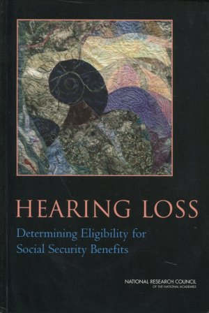 Hearing Loss - Determining Eligibility for Social Security Benefits - Dobie, Robert A./ Hemel, Susan B. van
