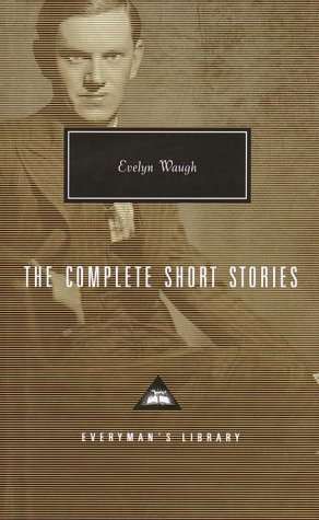 The Complete Short Stories - Waugh, Evelyn