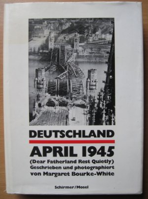 Deutschland April 1945 - Dear Fatherland, Rest Quietly - Bourke-White, Margaret