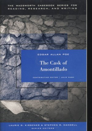 The Cask of Amontillado (Wadsworth Casebook Series for Reading, Research, and... - Edgar Allan Poe