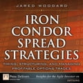 Iron Condor Spread Strategies - Jared Woodard