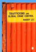 Trafficking and Global Crime Control - Maggy Lee