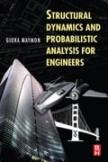 Structural Dynamics and Probabilistic Analysis for Engineers - Maymon, Giora