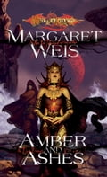 Amber and Ashes - Margaret Weis