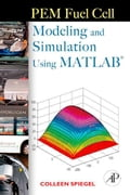 PEM Fuel Cell Modeling and Simulation Using Matlab - Spiegel, Colleen