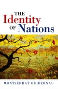 The Identity of Nations - Montserrat Guibernau