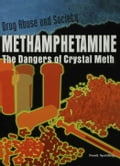 Methamphetamine: The Dangers of Crystal Meth - Spalding, Frank